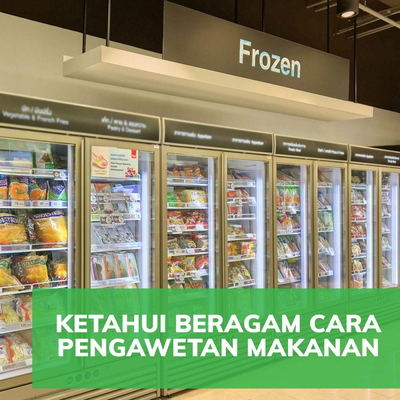 Image KETAHUI BERAGAM CARA PENGAWETAN MAKANAN