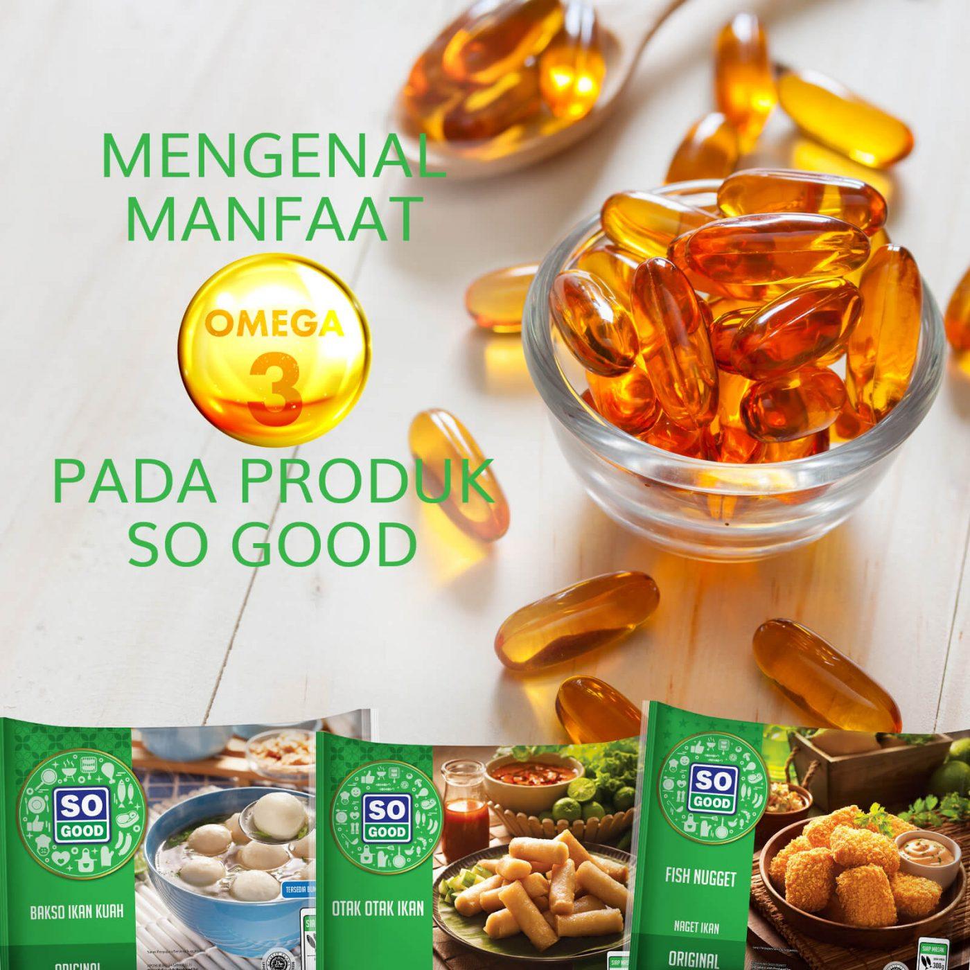 Image MENGENAL MANFAAT  OMEGA 3 PADA PRODUK SO GOOD