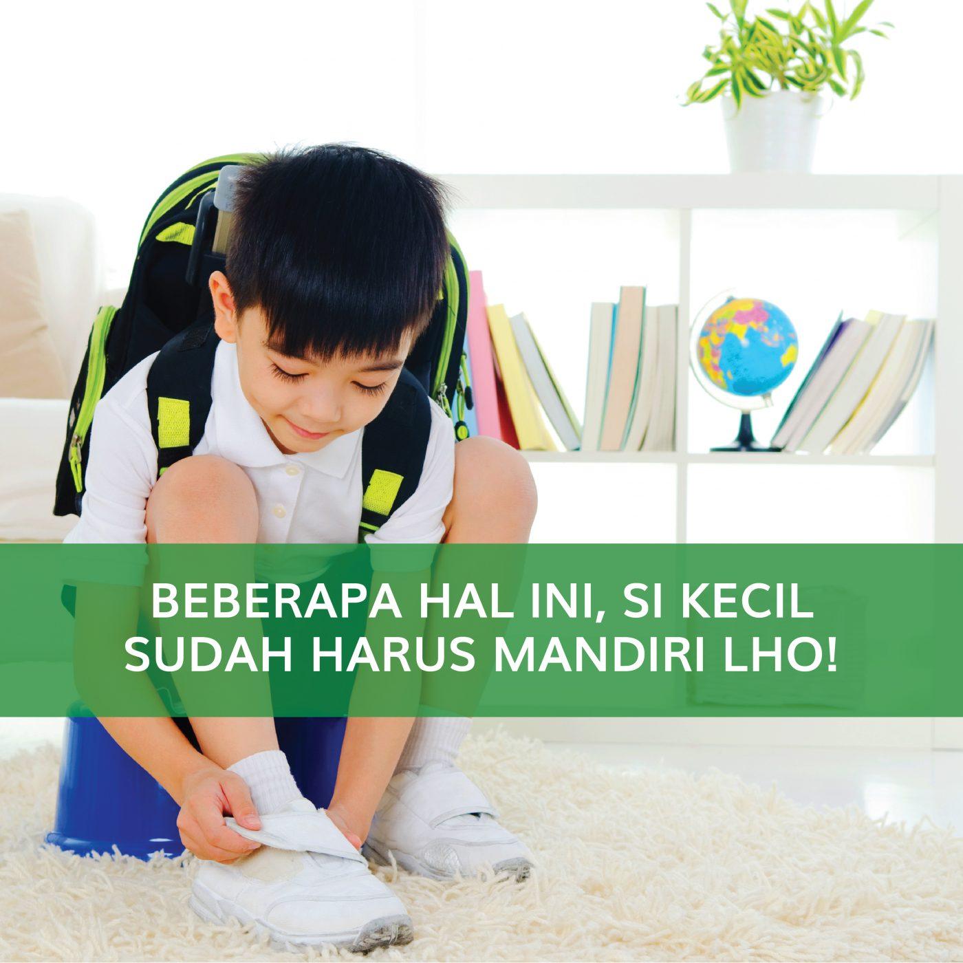 Image BEBERAPA HAL INI, SI KECIL HARUS MANDIRI LHO!